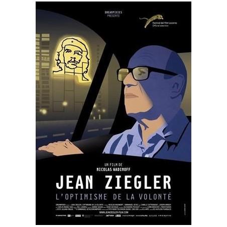 Jean Ziegler, l'optimisme de la volonté (édition française)