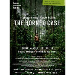 The Borneo Case - Bruno Manser