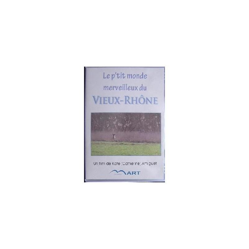 P'tit monde merveilleux du Vieux-Rhône